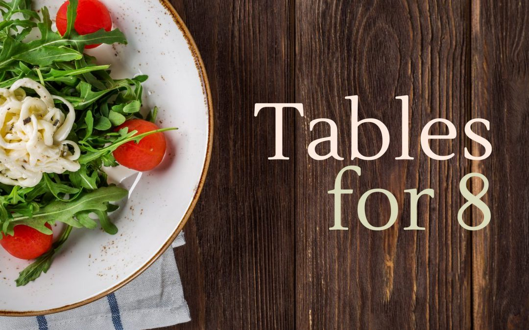 New Groups Forming for Tables of 8!
