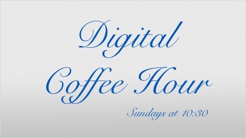 Digital Coffee Hour