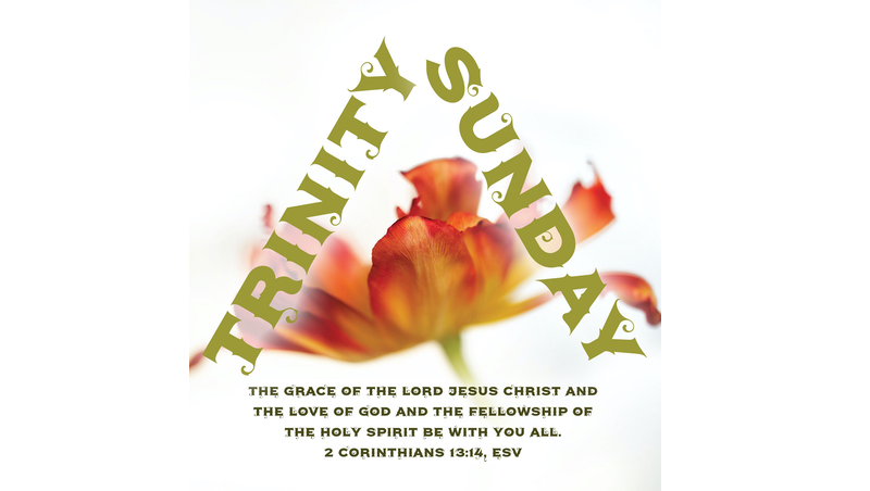 Trinity Sunday – June 7